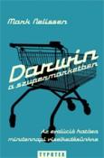 Mark Nelissen: Darwin a szupermarketben – Az evolúció hatása mindennapi viselkedésünkre