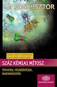 Kovács Lajos, Csupor Dezső, Lente Gábor, Gunda Tamás: Száz kémiai mítosz - Tévhitek, félreértések, magyarázatok