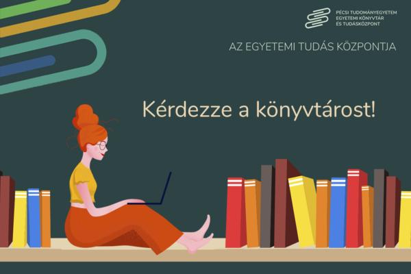 Kérdezze a könyvtárost!
